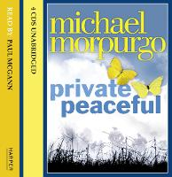Private Peaceful: Complete & Unabridged
