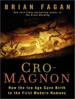 Cro-Magnon: How the Ice Age Gave ...