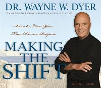 Making the Shift: How to Live Your...