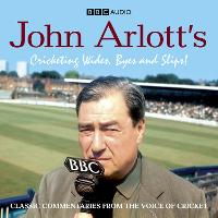 John Arlott's Cricketing Wides, Byes...