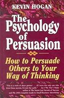 The Psychology of Persuasion: How to...