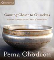 Coming Closer to Ourselves: Making...