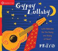 Gypsy Lullaby: Latin Melodies for the...