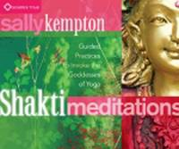 Shakti Meditations: Guided Practices...