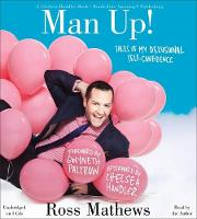 Man Up!: Tales of My Delusional...