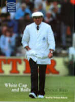 White Cap and Bails: Complete & Unabridged