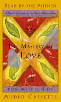 The Mastery of Love: A Practical ...