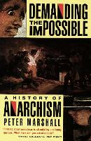 Demanding the Impossible: a History ...