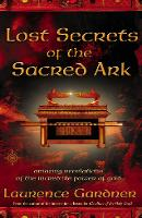Lost Secrets of the Sacred Ark:...