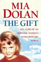 The Gift: The Story of an Ordinary...