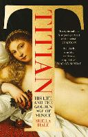 Titian: His Life and the Golden Age ...