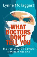 What Doctors Don't Tell You: The ...