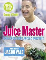 The Juice Master Keeping it Simple:...