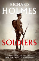 Soldiers: Army Lives and Loyalties...