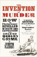 The Invention of Murder: How the...