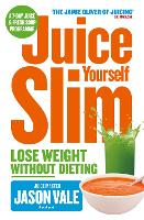 Juice Yourself Slim: Lose Weight...