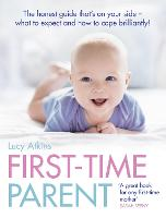First-Time Parent: The honest guide ...