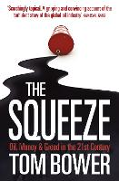 The Squeeze: Oil, Money and Greed in...