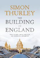 The Building of England: How the...