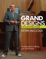 """Grand Designs"" Handbook: The Blueprint for Building Your Dream Home"