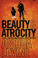 Beauty and Atrocity: People, Politics...