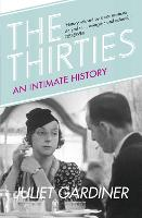The Thirties: An Intimate History of...