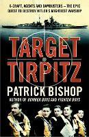 Target Tirpitz: X-Craft, Agents and...