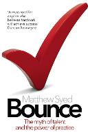 Bounce: The Myth of Talent and the...