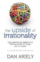 The Upside of Irrationality: The...