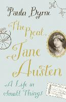 The Real Jane Austen: A Life in Small...