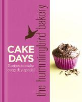 The Hummingbird Bakery Cake Days:...