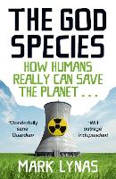 The God Species: How Humans Really ...