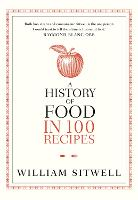 A History of Food in 100 Recipes