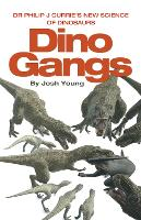 Dino Gangs: Dr Philip J Currie's New...
