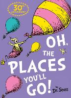 Oh, The Places You'll Go (Dr. Seuss)