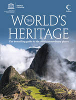 The World's Heritage: The Best-selling Guide to the Most Extraordinary Places