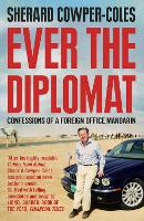 Ever the Diplomat: Confessions of a...