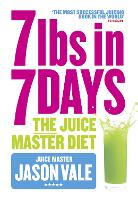 The 7lbs in 7 Days: The Juice Master...