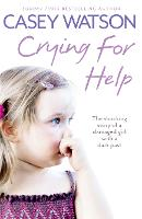 Crying for Help: The Shocking True...