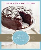 Cake Angels: Amazing Gluten, Wheat ...