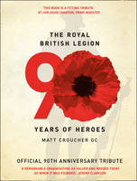 The Royal British Legion: 90 Years of...