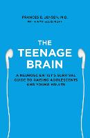 The Teenage Brain: A Neuroscientist's...