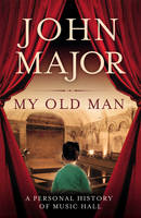 My Old Man: A Personal History of...