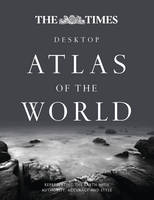 The Times Desktop Atlas of the World:...