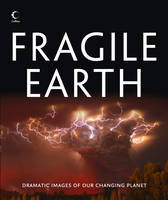 Fragile Earth: Dramatic Images of Our...