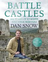 Battle Castles: 500 Years of Knights...