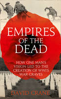 Empires of the Dead: How One Man's...