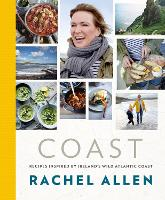 Coast: Recipes from Ireland's Wild...