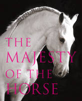 The Majesty of the Horse: An...