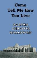 Come, Tell Me How You Live: An...